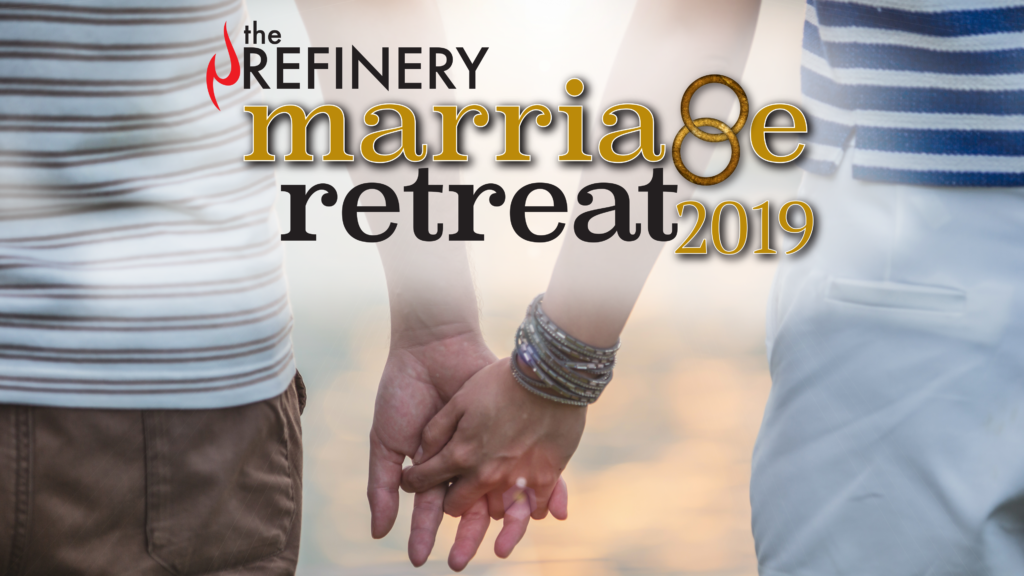 Marriage Retreat 2019 - The Refinery Christian Church
